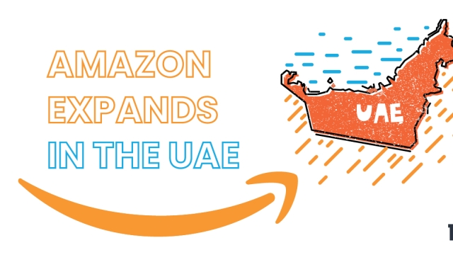 Amazon expands strengthens operations in UAE