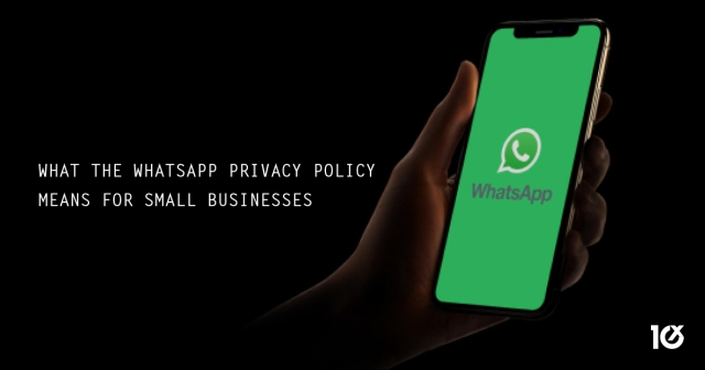 What the Whatsapp privacy policy means for Small Businesses