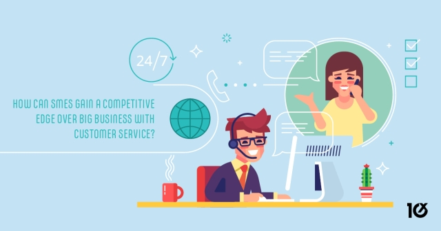 How can SMEs gain a competitive edge over big business with customer service?