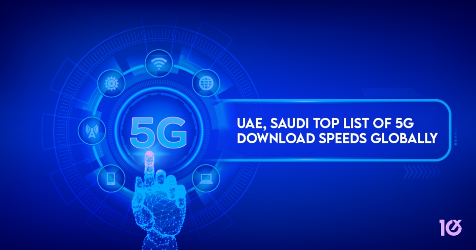 UAE, Saudi top list of 5G download speeds globally