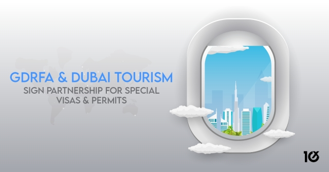 GDRFA and Dubai Tourism sign partnership for special visas and permits