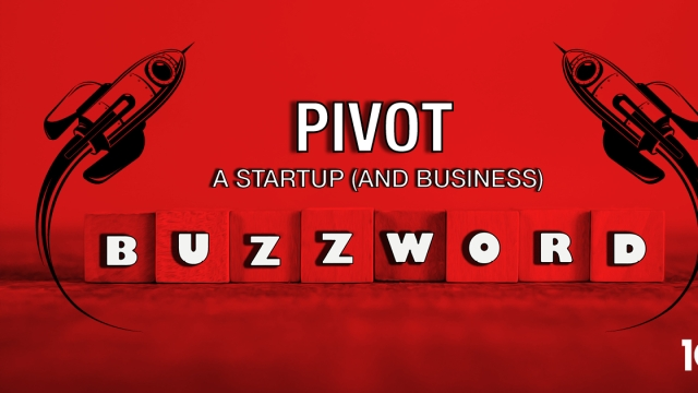 Pivot, a Startup (and Business) Buzzword