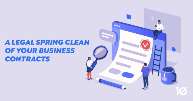 A Legal spring clean of your business contracts