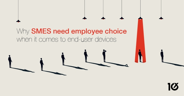 Why SMES need employee choice when it comes to end-user devices