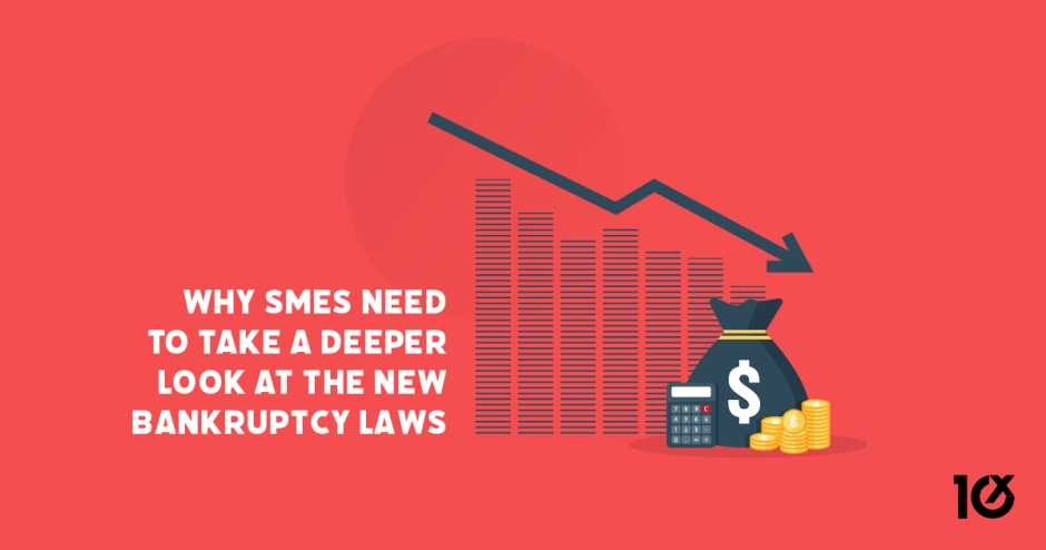 Why SMEs need to take a deeper look at the new bankruptcy laws