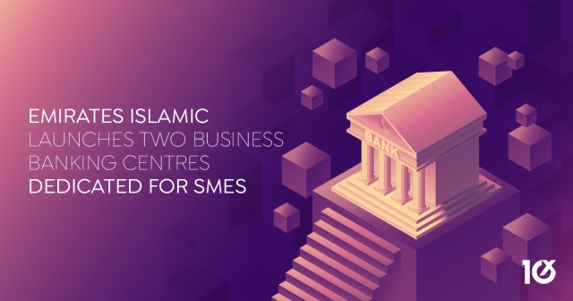 Emirates Islamic launches two Business Banking centres dedicated for SMEs