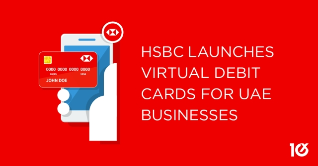 HSBC launches virtual debit cards for UAE businesses