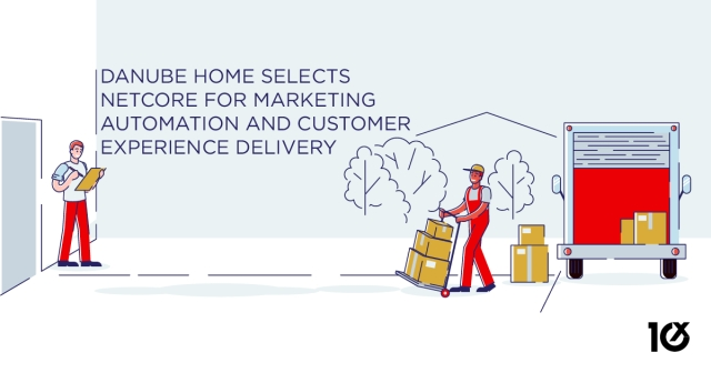 Danube Home selects Netcore for marketing automation and customer experience delivery