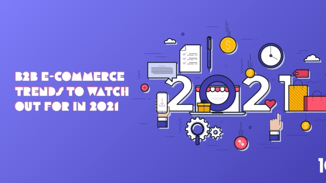 B2B E-commerce trends to watch out for in 2021