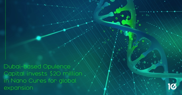 Dubai-based Opulence Capital invests $20 million in Nano Cures for global expansion