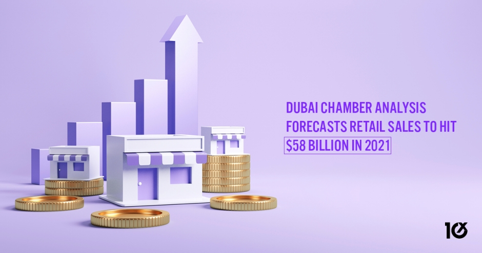 Dubai Chamber analysis forecasts retail sales to hit $58 billion in 2021
