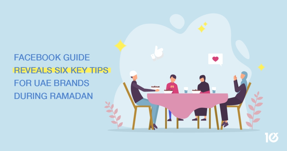 Facebook guide reveals six key tips for UAE brands during Ramadan