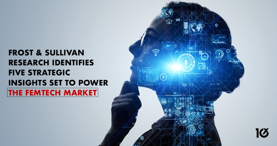 Frost & Sullivan research identifies five strategic insights set to power the femtech market