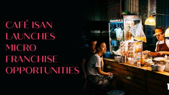 Café Isan launches micro franchise opportunities