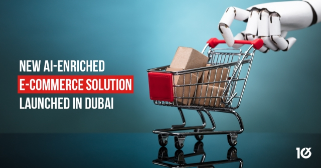 New AI-enriched e-commerce solution launched in Dubai