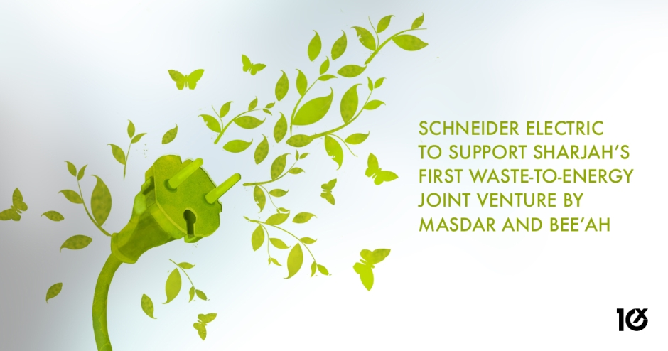 Schneider Electric to support Sharjah's first waste-to-energy joint venture by Masdar and Bee'ah