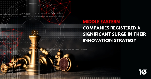 Middle Eastern companies registered a significant surge in their innovation strategy