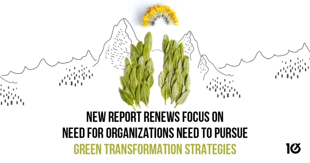 New report renews focus on need for organizations' need to pursue green transformation strategies