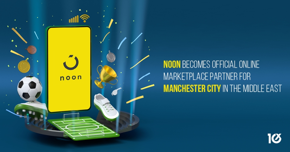 Noon becomes official online marketplace partner for Manchester City in the Middle East