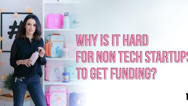 Why is it hard for non tech startups to get funding?