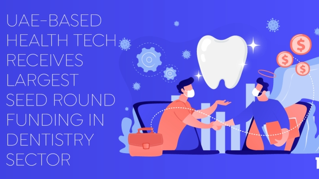 UAE-based health tech receives largest seed round funding in dentistry sector