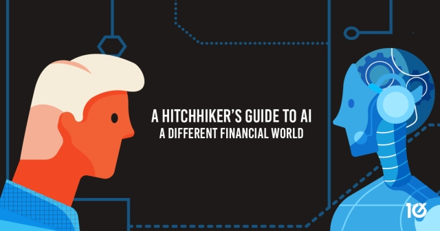 A Hitchhiker's Guide to AI – a different financial world