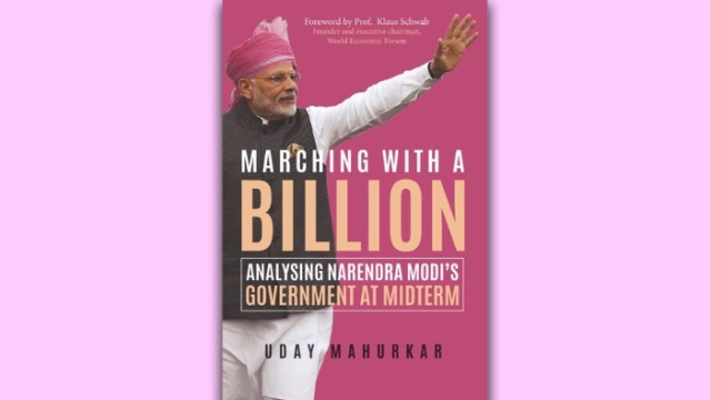 Book Launch: Uday Mahurkar's 'Marching With A Billion' –  Analysing Modi Government At Midterm