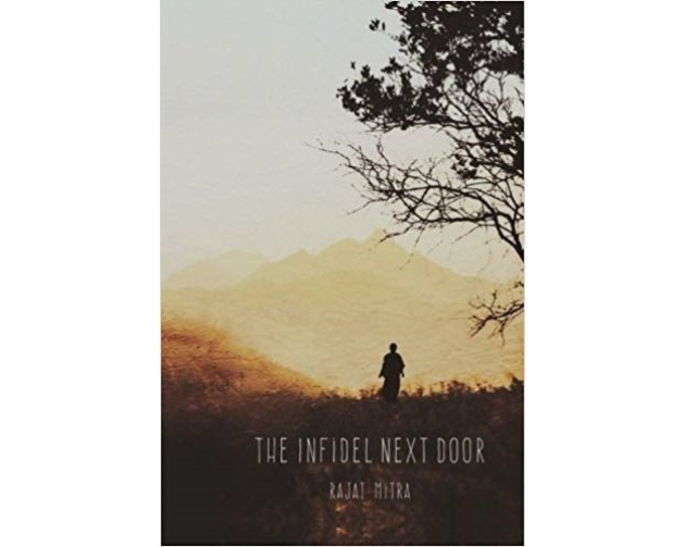 The cover of Rajat Mitra's book, The Infidel Next Door.