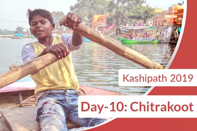 Kashipath 2019 Day-10: A Darshan Of 'Guha' At Chitrakoot, And A Lesson For Our Children, In Soulful Living