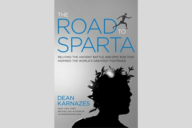 The Road To Sparta: The Story Of One Of The World's Greatest Ultramarathoners