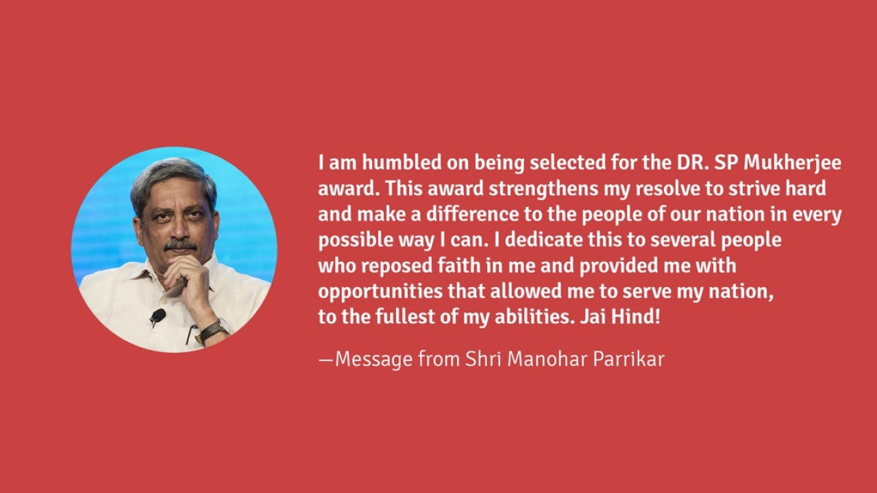 Dr S P Mukherjee award was conferred on Shri Manohar Parrikar