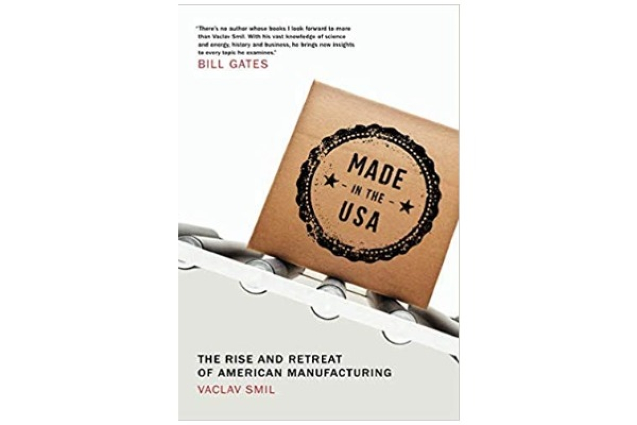 The cover of the book, Made in the USA: The Rise and Retreat of American Manufacturing.
