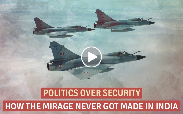 [Watch] The Mirage Could Have Been Made In India – But Politics Got In The Way
