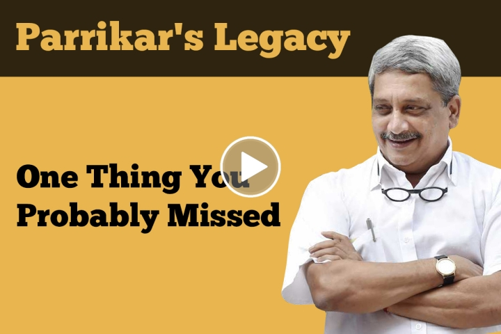 One Thing Manohar Parrikar Should Certainly Be Remembered For