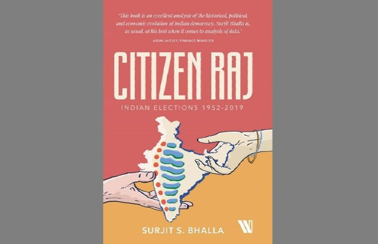 The cover of Surjit S Bhalla's <i>Citizen Raj: Indian Elections 1952-2019</i>