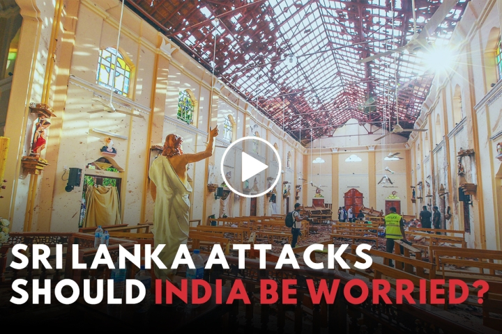 Sri Lanka Attacks: What We Know And Why It Should Worry India