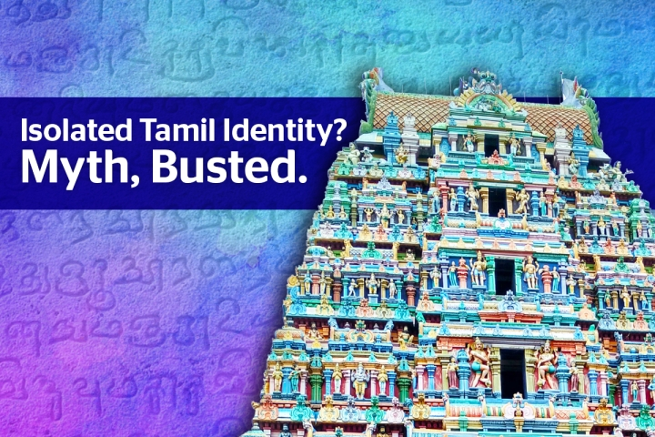 Busting The Myth That Tamil Identity Was Historically Separate From Pan-Indian Identity