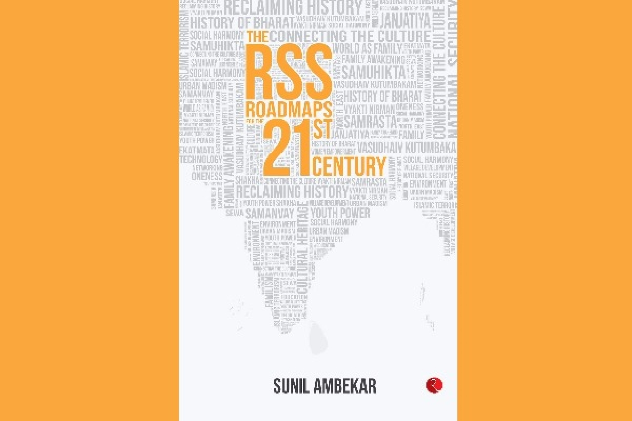 The RSS: Roadmaps for the 21st Century, Sunil Ambekar, Rupa Publications