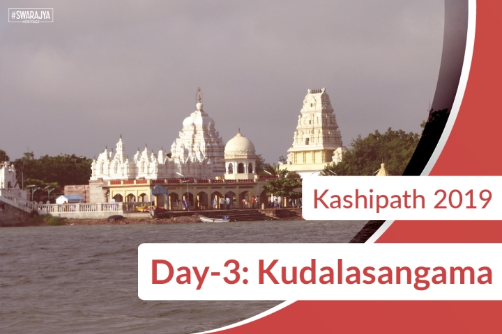 Kashipath 2019 Day-3: In Kudalasangama, The Land Of Basavanna, Where Krishna And Malaprabha Meet