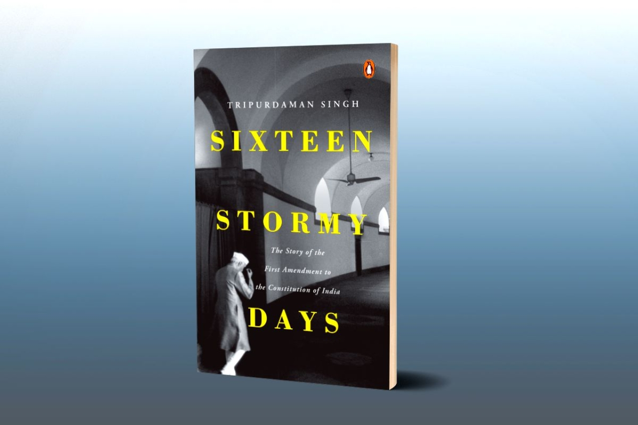 The cover of Tripurdaman Singh's <i>Sixteen Stormy Days: The Story of the First Amendment to the Constitution of India</i>.&nbsp;