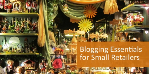 Blogging Essentials for Small Retailers