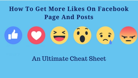 How To Get More Likes On Facebook Page And Posts - An Ultimate Cheat Sheet