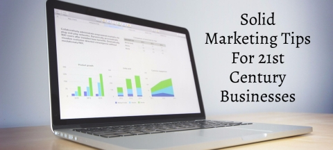 5 Solid Marketing Tips for 21st Century Businesses