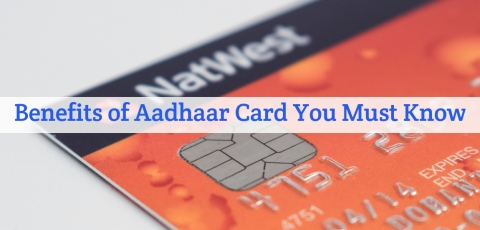 5 Benefits of Aadhaar Card You Must Know