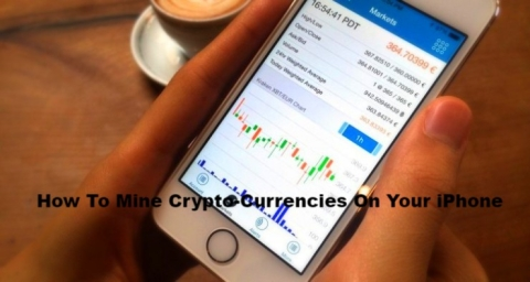 How To Mine Crypto-Currencies On Your iPhone Without An Elaborate Setup