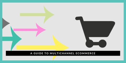 5 Tips to Build an Effective Multichannel Ecommerce Business