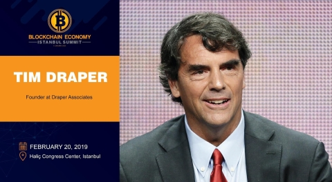 The Billionaire Investor Tim DRAPER is participating at the Blockchain Economy Istanbul Summit!