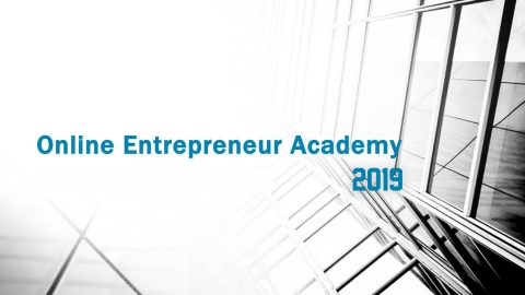 Online Entrepreneur Academy Picks Up Steam as 2019 Official Launch Nears