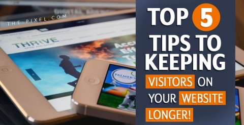 Top Tips and Tricks To Keep Visitors On Your Website Longer