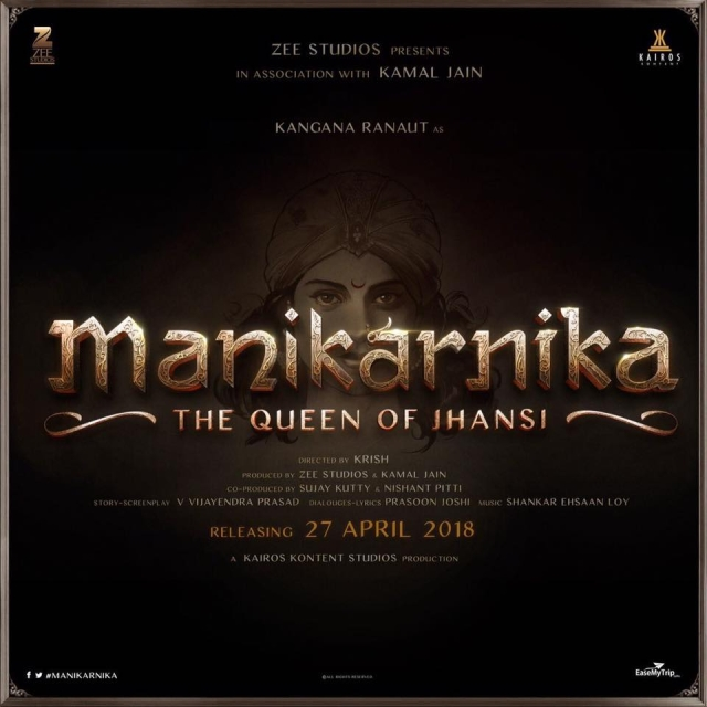 A poster of <i>Manikarnika: The Queen Of Jhansi</i>. (Photo courtesy: Zee Studios)